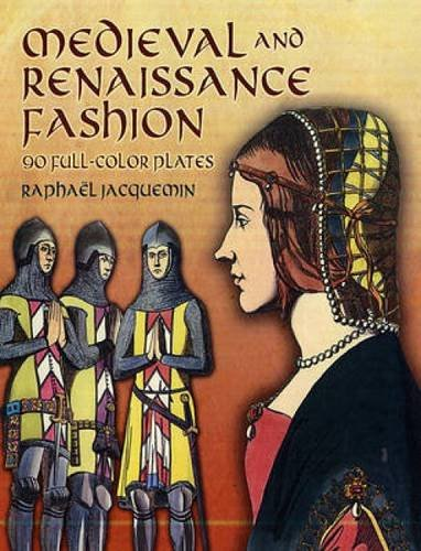9780486457765: Medieval and Renaissance Fashion: 90 Full-Color Plates (Dover Fashion and Costumes)