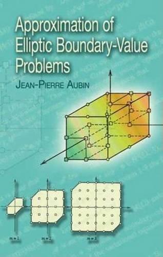 Approximation of Elliptic Boundary-Value Problems: Aubin, Jean-Pierre