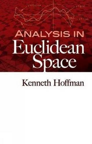 Analysis in Euclidean Space: Hoffman, Kenneth