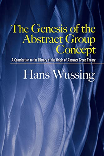9780486458687: The Genesis of the Abstract Group Concept: A Contribution to the History of the Origin of Abstract Group Theory (Dover Books on Mathematics)