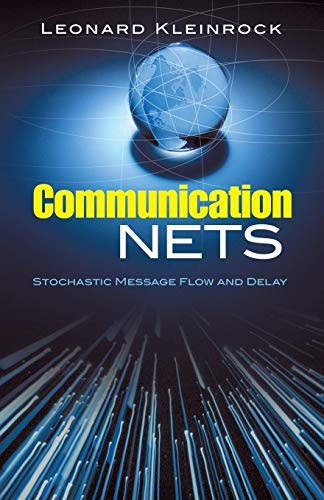 9780486458809: Communication Nets: Stochastic Message Flow and Delay (Dover Books on Engineering)
