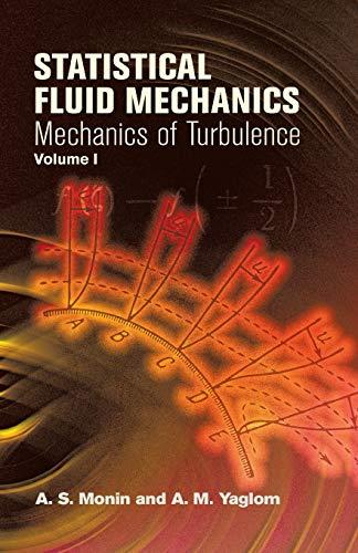 Statistical Fluid Mechanics, Volume I: Mechanics of: Monin, A. S.;