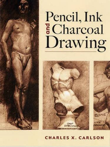 9780486460192: Pencil, Ink and Charcoal Drawing (Dover Art Instruction)