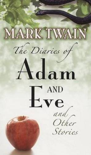 9780486460307: The Diaries of Adam and Eve and Other Stories