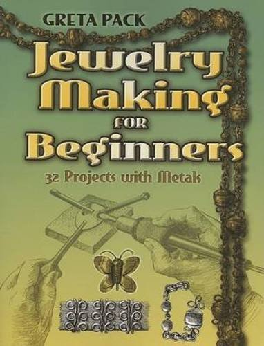 9780486460413: Jewelry Making for Beginners: 32 Projects with Metals