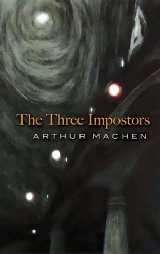 The Three Impostors: Machen, Arthur