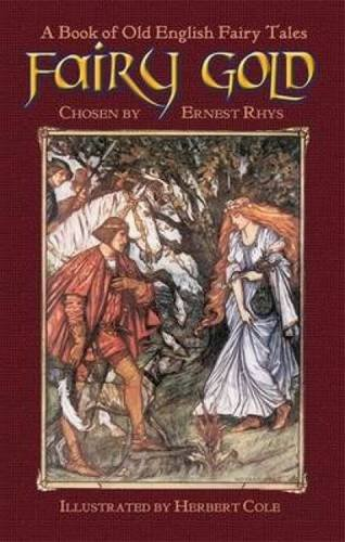 9780486461380: Fairy Gold: A Book of Old English Fairy Tales (Dover Children's Classics)