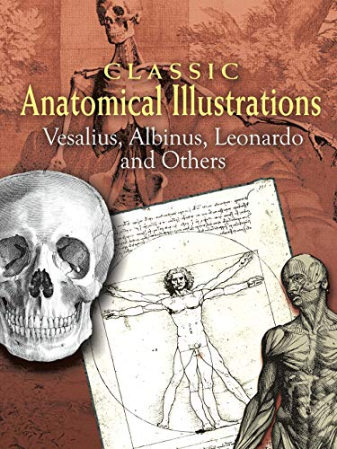 9780486461625: Classic Anatomical Illustrations: Vesalius, Albinus, Leonardo and Others