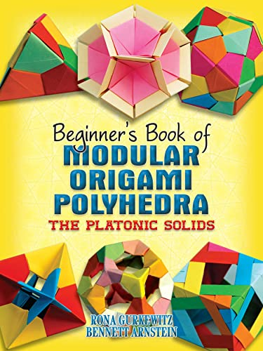 9780486461724: Beginner's Book of Modular Origami Polyhedra: The Platonic Solids (Dover Origami Papercraft)