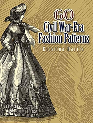 9780486461762: 60 Civil War-Era Fashion Patterns (Dover Fashion and Costumes)