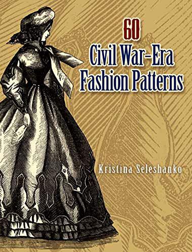9780486461762: 60 Civil War-Era Fashion Patterns (Dover Fashion and Costumes)