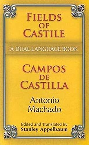 Fields of Castile/Campos de Castilla: A Dual-Language: Machado, Antonio