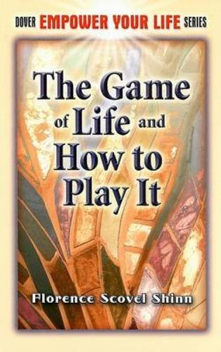 9780486461878: The Game of Life and How to Play It (Dover Empower Your Life)
