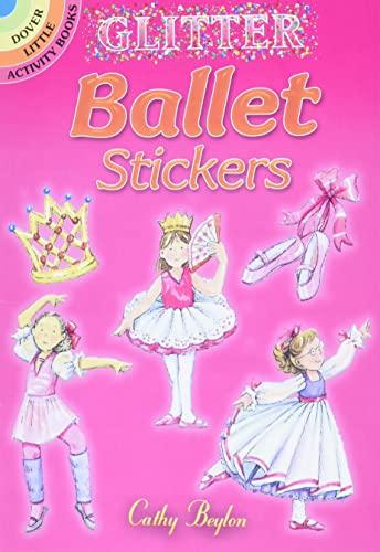 9780486462059: Glitter Ballet Stickers (Dover Little Activity Books Stickers)