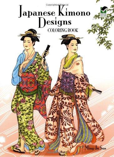 Japanese Kimono Designs Coloring Book (Dover Fashion Coloring Book): Ming-Ju Sun