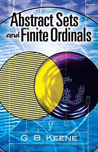 Abstract Sets and Finite Ordinals: An Introduction: G. B. Keene