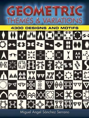 Geometric Themes and Variations: 4,300 Designs and: Serrano, Miguel Angel