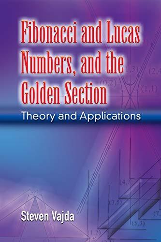 9780486462769: Fibonacci and Lucas Numbers, and the Golden Section: Theory and Applications