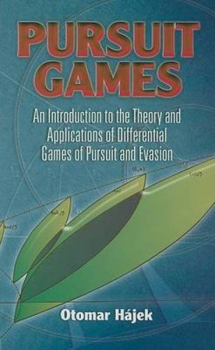 9780486462837: Pursuit Games: An Introduction to the Theory and Applications of Differential Games of Pursuit and Evasion (Dover Books on Mathematics)