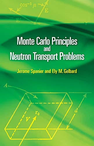 9780486462936: Monte Carlo Principles and Neutron Transport Problems (Dover Books on Mathematics)