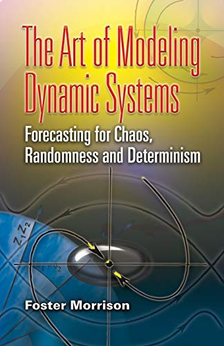 9780486462950: The Art of Modeling Dynamic Systems: Forecasting for Chaos, Randomness, and Determinism (Dover Books on Computer Science)