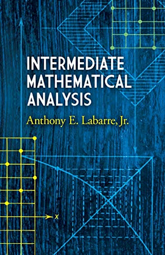 Intermediate Mathematical Analysis (Dover Books on Mathematics): Jr., Anthony E.