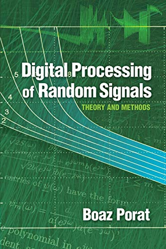 9780486462981: Digital Processing of Random Signals: Theory and Methods (Dover Books on Electrical Engineering)