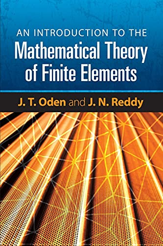 9780486462998: An Introduction to the Mathematical Theory of Finite Elements (Dover Books on Engineering)