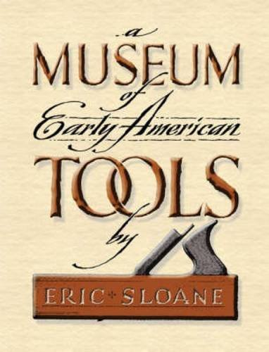 9780486463032: A Museum of Early American Tools