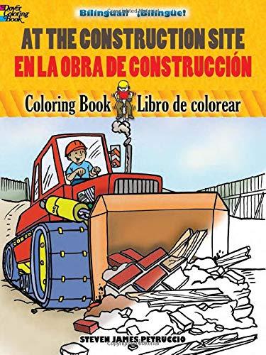 9780486463681: At the Construction Site Coloring Book/En La Obra de Construccion Libro de Colorear (Dover Children's Bilingual Coloring Book)