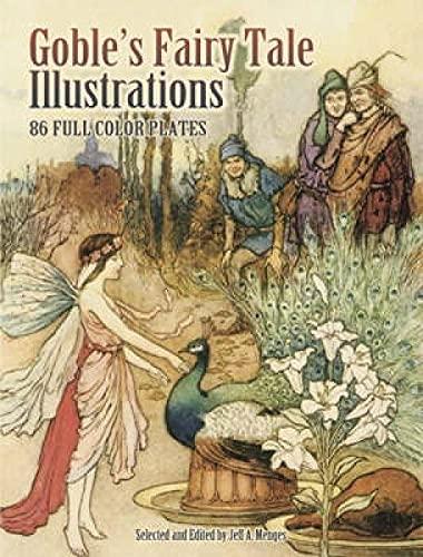9780486465210: Goble's Fairy Tale Illustrations: 86 Full-Color Plates (Dover Fine Art, History of Art)