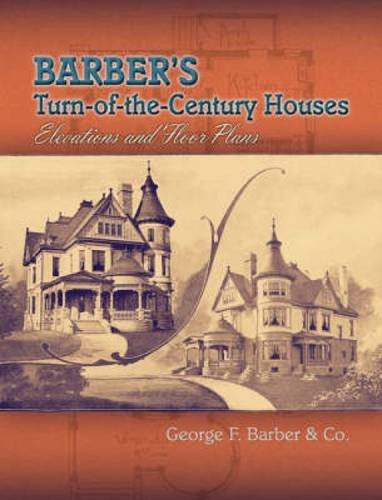 9780486465272: Barber's Turn-of-the-Century Houses: Elevations and Floor Plans (Dover Architecture)