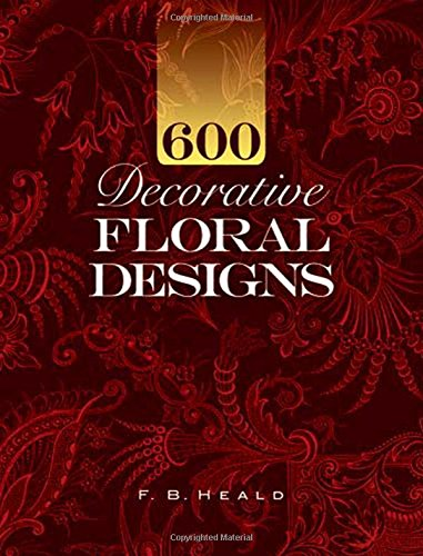 9780486465289: 600 Decorative Floral Designs
