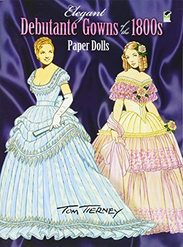 9780486465432: Elegant Debutante Gowns of the 1800s Paper Dolls
