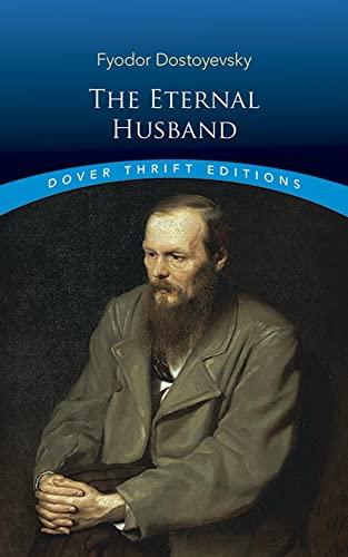 The Eternal Husband (Dover Thrift Editions): Fyodor Dostoyevsky; Translator-Constance Garnett