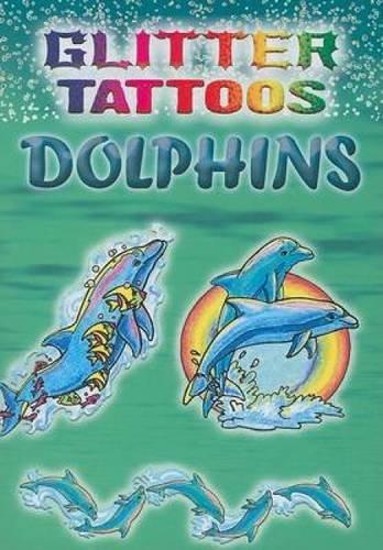 9780486465791: Glitter Tattoos Dolphins (Dover Tattoos)
