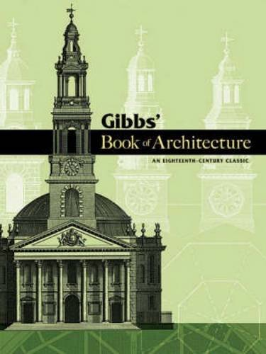 9780486466019: Gibbs' Book of Architecture: An Eighteenth-Century Classic (Dover Architecture)