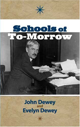 Schools of To-Morrow (Dover Books on History,: John Dewey, Evelyn