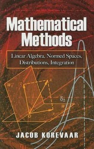 9780486466217: Mathematical Methods: Linear Algebra, Normed Spaces, Distributions, Integration (Dover Books on Mathematics)