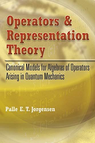 9780486466651: Operators and Representation Theory: Canonical Models for Algebras of Operators Arising in Quantum Mechanics