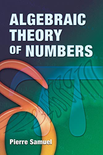 9780486466668: Algebraic Theory of Numbers: Translated from the French by Allan J. Silberger (Dover Books on Mathematics)
