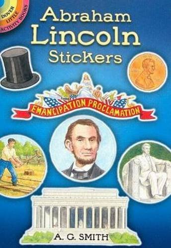 Abraham Lincoln Stickers (Dover Little Activity Books Stickers): A. G. Smith