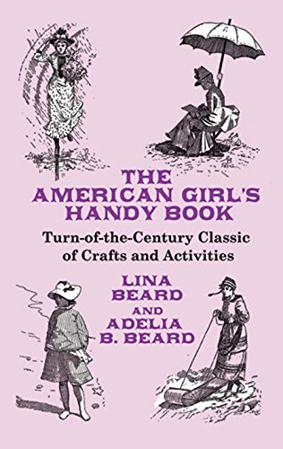9780486467726: The American Girl's Handy Book: Turn-of-the-Century Classic of Crafts and Activities (Dover Children's Activity Books)
