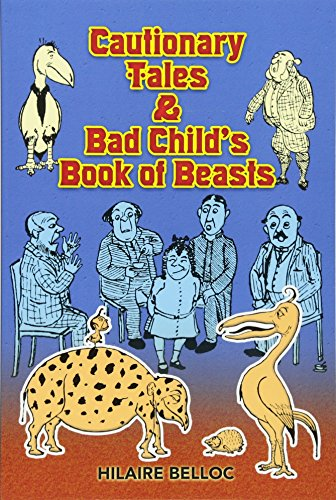 9780486467856: Cautionary Tales and Bad Child's Book of Beasts (Dover Children's Classics)