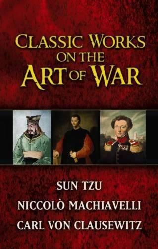 Classic Works on the Art of War: Sun Tzu, Niccolo