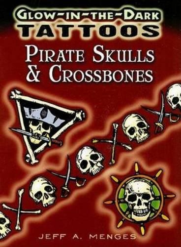 9780486468051: Pirates Skulls & Crossbones: Glow-in-the-dark Tattoos (Dover Tattoos)