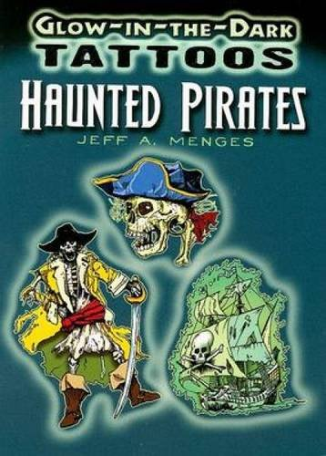 9780486468075: Glow-in-the-Dark Tattoos Haunted Pirates: Glow-in-the-dark Tattoos