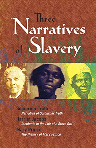 9780486468341: Three Narratives of Slavery: Narrative of Sojourner Truth/Incidents in the Life of a Slave Girl/The History of Mary Prince: A West Indian Slave Narrative (African American)