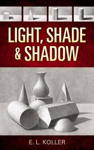 9780486468853: Light, Shade and Shadow (Dover Art Instruction)