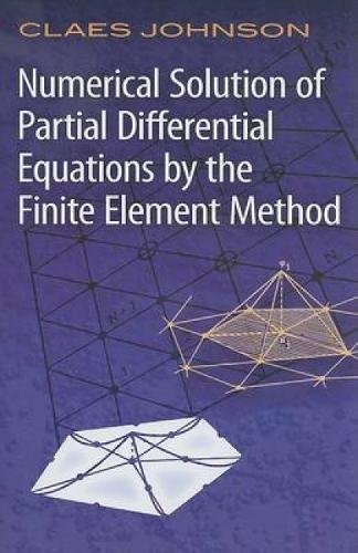 Numerical Solution of Partial Differential Equations by: Mathematics, Johnson, Claes